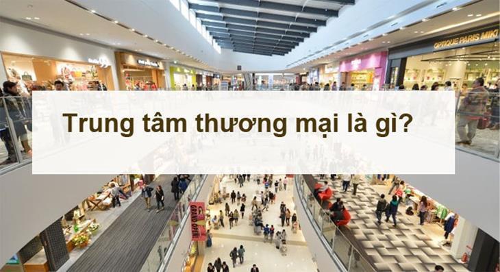 Trung tâm thương mại là gì